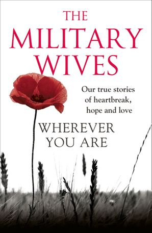 Wherever You Are: The Military Wives Paperback  by