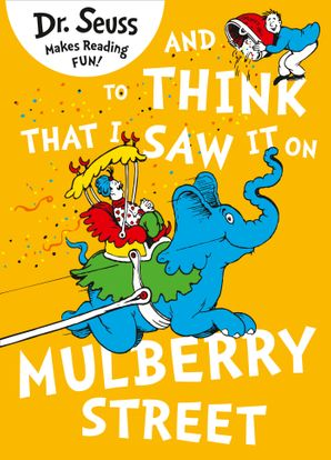 And to Think that I Saw it on Mulberry Street (Dr. Seuss) Paperback  by Dr. Seuss