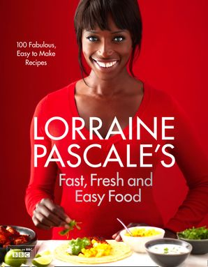 Lorraine Pascale's Fast, Fresh and Easy Food Hardcover  by Lorraine Pascale