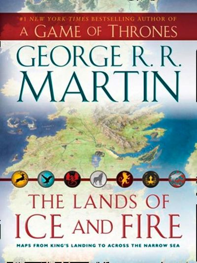 The Lands of Ice and Fire - George R.R. Martin, Illustrated by Jonathan Roberts