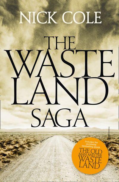 The Wasteland Saga - Nick Cole