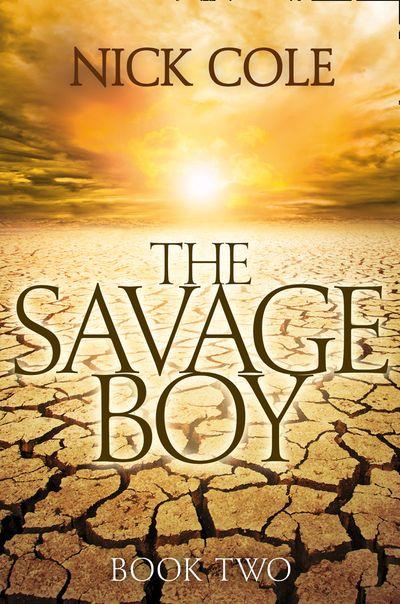 Savage Boy (Book 2) - Nick Cole