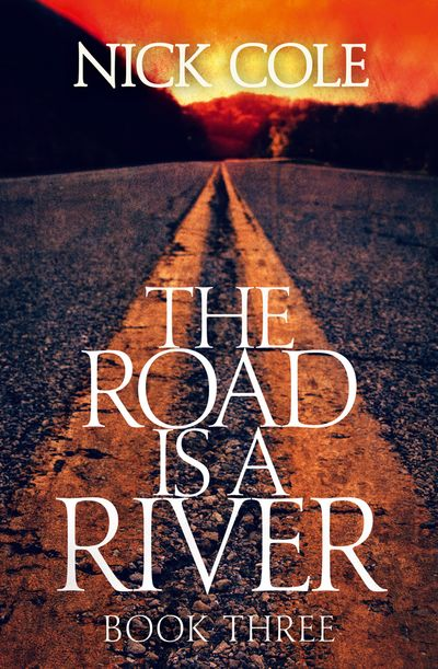 The Road is a River - Nick Cole
