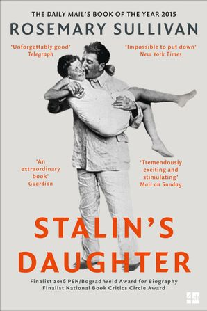 Stalin's Daughter: The Extraordinary and Tumultuous Life of Svetlana Alliluyeva eBook  by