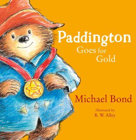 Paddington Goes for Gold (Paddington) - Michael Bond, Illustrated by R.W. Alley
