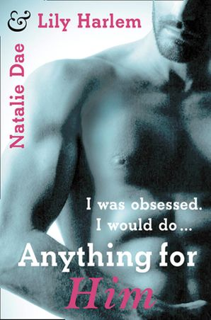 Anything For Him eBook  by