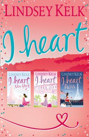 Lindsey Kelk 3-Book 'I Heart' Collection: I Heart New York, I Heart Hollywood, I Heart Paris (I Heart Series) eBook  by Lindsey Kelk
