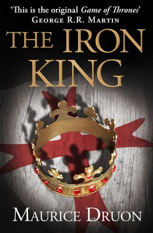 The Iron King (The Accursed Kings, Book 1) eBook  by