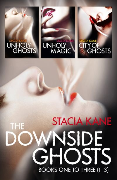 The Downside Ghosts Series Books 1-3 - Stacia Kane