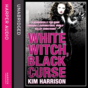 White Witch, Black Curse (Rachel Morgan / The Hollows, Book 7)  Unabridged edition by Kim Harrison