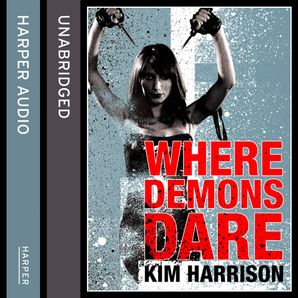 Where Demons Dare: (us title Outlaw Demon Wails) (Rachel Morgan / The Hollows, Book 6)  Unabridged edition by Kim Harrison