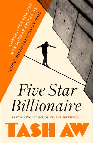 Five Star Billionaire Paperback  by Tash Aw