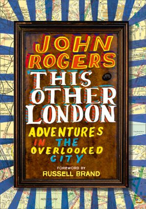 This Other London: Adventures in the Overlooked City eBook  by
