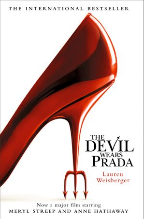 The Devil Wears Prada: Loved the movie? Read the book! eBook  by Lauren Weisberger
