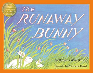 The Runaway Bunny (Read Aloud) (Essential Picture Book Classics)