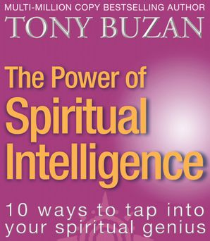 The Power of Spiritual Intelligence: 10 ways to tap into your spiritual genius