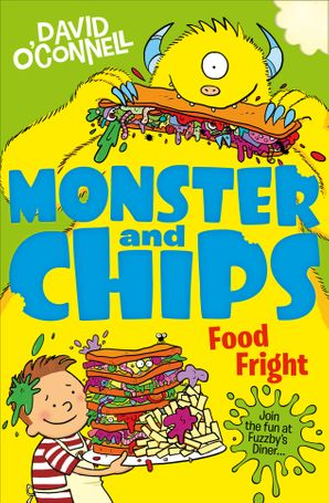 Food Fright (Monster and Chips, Book 3) Paperback  by