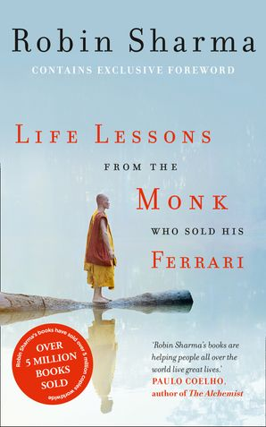 Life Lessons from the Monk Who Sold His Ferrari Paperback  by Robin Sharma