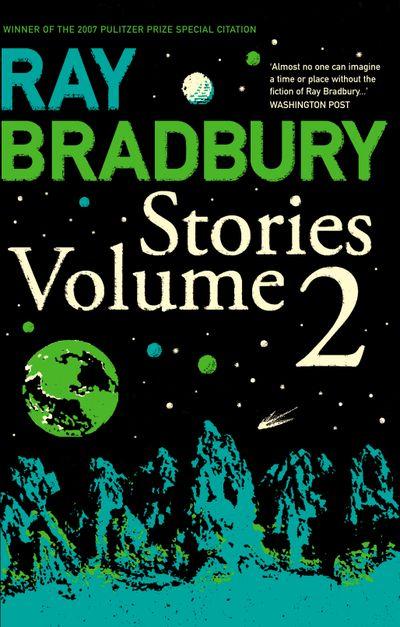 Ray Bradbury Stories Volume 2 - Ray Bradbury