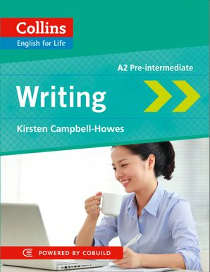 Writing: A2 (Collins English for Life: Skills) Paperback  by Kirsten Campbell-Howes