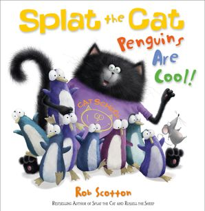 Splat the Cat - Penguins are Cool! Paperback  by Rob Scotton