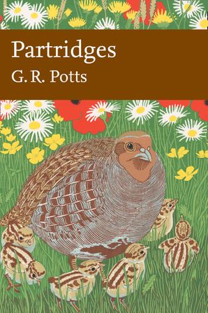 Partridges: Countryside Barometer (Collins New Naturalist Library, Book 121) Hardcover Limited signed edition by G. R. Potts