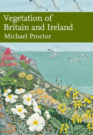 Vegetation of Britain and Ireland (Collins New Naturalist Library, Book 122) eBook  by