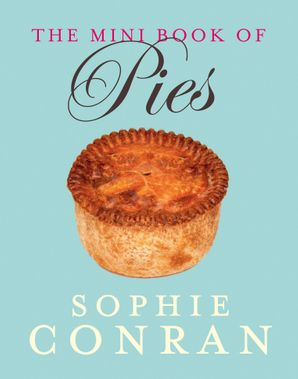 The Mini Book of Pies Paperback  by Sophie Conran