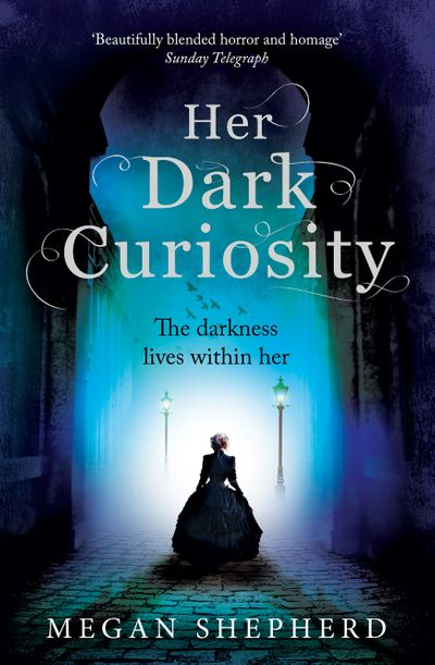 Her Dark Curiosity - Megan Shepherd