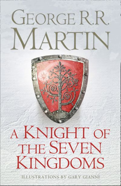 A Knight of the Seven Kingdoms - George R.R. Martin, Illustrated by Gary Gianni