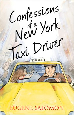 Confessions of a New York Taxi Driver (The Confessions Series) eBook  by Gene Salomon