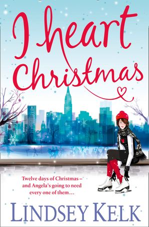 I Heart Christmas (I Heart Series, Book 6) Paperback  by Lindsey Kelk