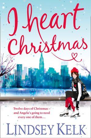 I Heart Christmas Paperback  by Lindsey Kelk