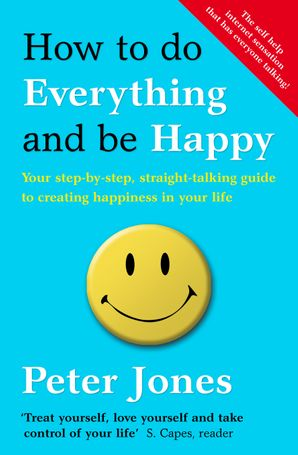 How to Do Everything and Be Happy Paperback  by