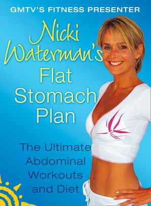 Nicki Waterman's Flat Stomach Plan: The Ultimate Abdominal Workouts and Diet eBook  by Nicki Waterman