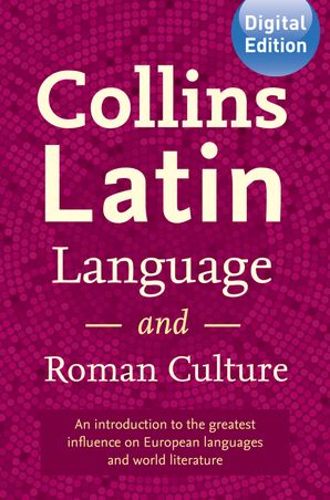 Collins Latin Language and Roman Culture eBook  by No Author