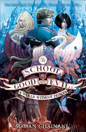 A World Without Princes (The School for Good and Evil, Book 2) Paperback  by Soman Chainani