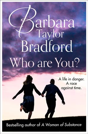 Who Are You?: A life in danger. A race against time. eBook  by Barbara Taylor Bradford