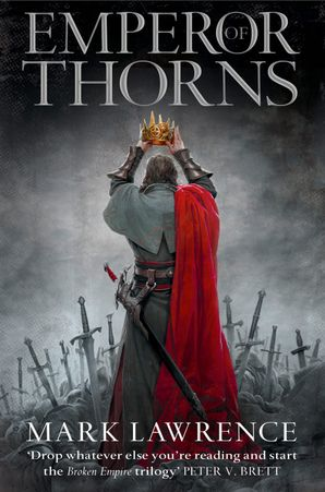 Emperor of Thorns Paperback  by Mark Lawrence