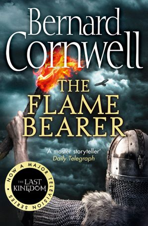 The Flame Bearer (The Last Kingdom Series, Book 10) Paperback  by Bernard Cornwell