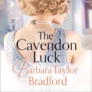 The Cavendon Luck Download Audio Unabridged edition by Barbara Taylor Bradford