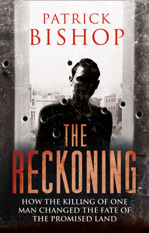 The Reckoning Hardcover  by Patrick Bishop