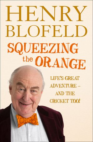 Squeezing the Orange Paperback  by Henry Blofeld