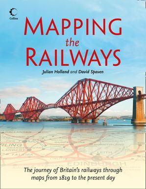 Mapping The Railways Paperback  by Julian Holland