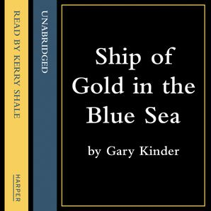 Ship of Gold in the Deep Blue Sea Download Audio Abridged edition by Gary Kinder