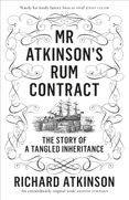 Mr Atkinson's Rum Contract: The Story of a Tangled Inheritance