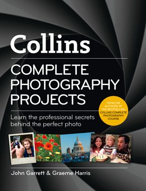 Collins Complete Photography Projects Hardcover  by John Garrett