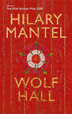 Wolf Hall (The Wolf Hall Trilogy) Hardcover  by