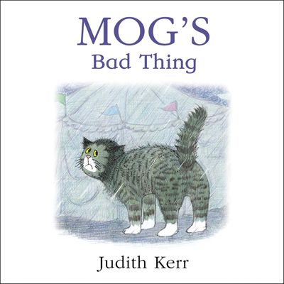 Mog's Bad Thing - Judith Kerr, Illustrated by Judith Kerr, Read by Hannah Gordon, Susan Sheridan and Rupert Degas
