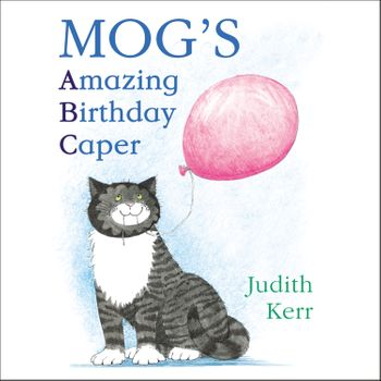 Mog's Amazing Birthday Caper: ABC - Judith Kerr, Read by Andrew Sachs